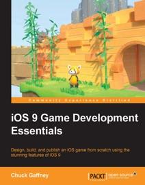 iOS 9 Game Development Essentials - Chuck Gaffney