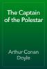Arthur Conan Doyle - The Captain of the Polestar 앨범 사진