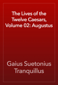 The Lives of the Twelve Caesars, Volume 02: Augustus