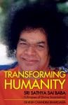 Transforming Humanity Sri Sathya Sai Baba Glimpses Of Divine Incarnation