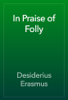 Desiderius Erasmus - In Praise of Folly artwork