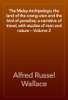 Alfred Russel Wallace - The Malay Archipelago, the land of the orang-utan and the bird of paradise; a narrative of travel, with studies of man and nature — Volume 2 artwork