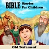 Bible Stories For Children - Old Testament