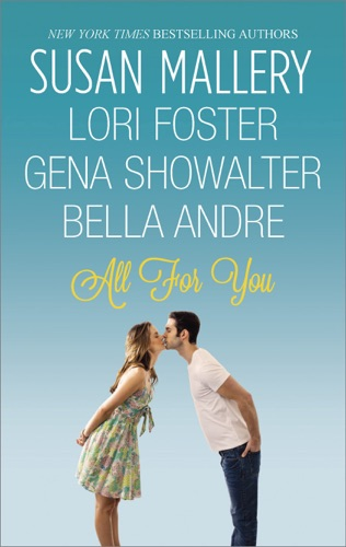 Susan Mallery, Lori Foster, Gena Showalter & Bella Andre - All For You