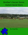 Brothers Soccer Game Autism Social Story