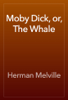 Herman Melville - Moby Dick, or, The Whale artwork