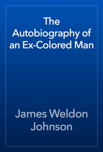 The Autobiography of an Ex-Colored Man Book Review
