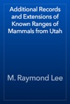 Additional Records And Extensions Of Known Ranges Of Mammals From Utah
