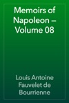 Memoirs Of Napoleon  Volume 08