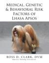 Medical Genetic  Behavioral Risk Factors Of Lhasa Apsos