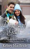 Dreams of Gold: A Christian Romance Novel