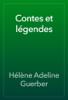 Hélène Adeline Guerber - Contes et légendes artwork