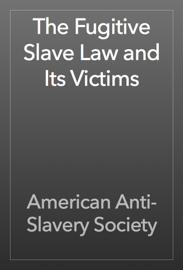 The Fugitive Slave Law and Its Victims book