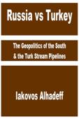 Russia vs Turkey: The Geopolitics of the South & the Turk Stream Pipelines