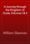 A Journey Through The Kingdom Of Oude Volumes I  II