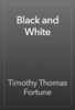 Timothy Thomas Fortune - Black and White artwork