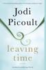 Leaving Time (with bonus novella Larger Than Life) - Jodi Picoult