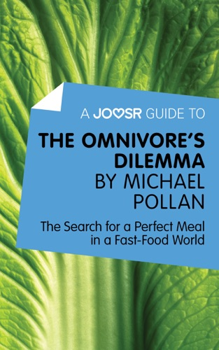 Joosr - A Joosr Guide to… The Omnivore's Dilemma by Michael Pollan
