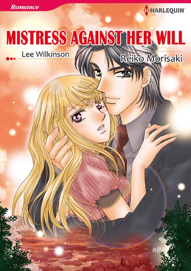 Mistress Against Her Will (Harlequin Comics) by Reiko Morisaki & Lee