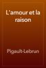 Pigault-Lebrun - L'amour et la raison artwork