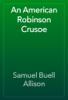 Samuel Buell Allison - An American Robinson Crusoe artwork