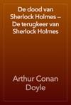 De Dood Van Sherlock Holmes  De Terugkeer Van Sherlock Holmes