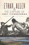 Ethan Allen  The Capture Of Fort Ticonderoga