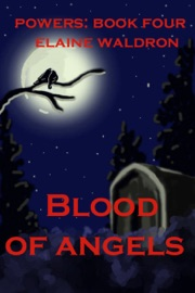 BLOOD OF ANGELS: POWERS - BOOK FOUR