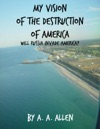 My Vision Of The Destruction Of America