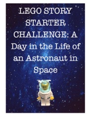 LEGO Story Starter Challenge: A Day in the Life of an Astronaut in Space