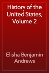 History Of The United States Volume 2