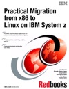 Practical Migration From X86 To Linux On IBM System Z