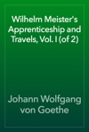 Wilhelm Meisters Apprenticeship And Travels Vol I Of 2
