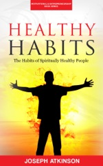 Healthy Habits: The Habits of Spiritually Healthy People