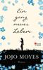 Jojo Moyes - Ein ganz neues Leben Grafik