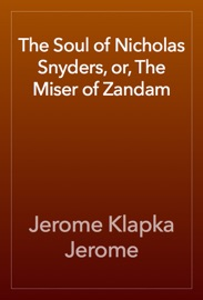 Download of The Soul of Nicholas Snyders, or, The Miser of Zandam PDF eBook
