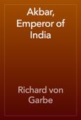 Akbar, Emperor of India