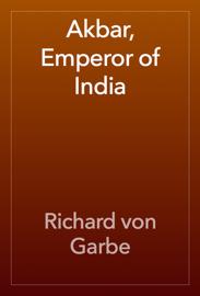 Akbar, Emperor of India book