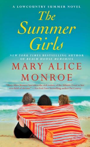 Mary Alice Monroe - The Summer Girls