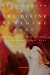 The Divine Feminine Fire Creativity And Your Yearning To Express Your Self