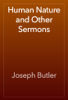 Joseph Butler - Human Nature and Other Sermons artwork