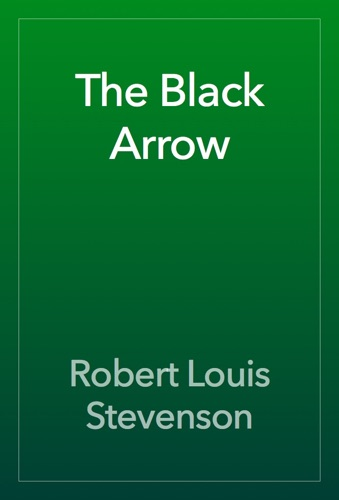 Robert Louis Stevenson - The Black Arrow