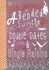 Double Dates  Single Raisins