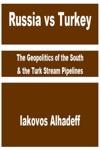 Russia Vs Turkey The Geopolitics Of The South  The Turk Stream Pipelines
