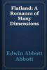 Edwin Abbott Abbott - Flatland: A Romance of Many Dimensions artwork