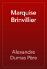 Alexandre Dumas - Marquise Brinvillier artwork