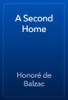 HonorГ© de Balzac - A Second Home artwork