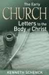The Early Church Letters To The Body Of Christ