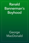 Ranald Bannermans Boyhood