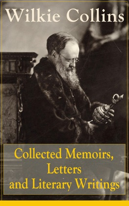 Collected Memoirs, Letters and Literary Writings of Wilkie Collins image